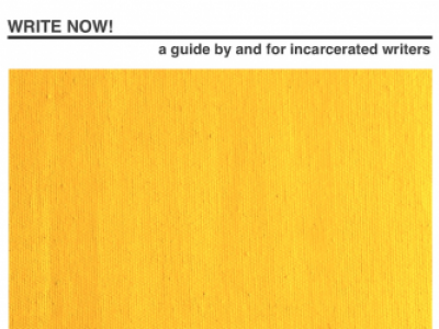 """""""Write Now!"""" a guide by and for incarcerated writers title"""